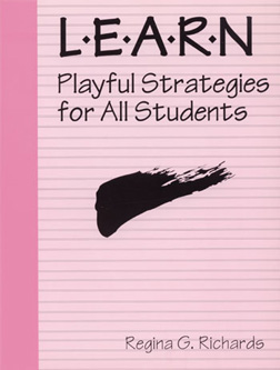 L*E*A*R*N* Playful Strategies for All Students